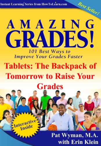 Amazing Grades: Tablets: The Backpack of Tomorrow to Raise Your Grades (Amazing Grades: 101 Best Ways to Improve Your Grades Faster) (English Edition)