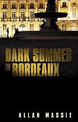 Dark Summer in Bordeaux by Allan Massie (2012-04-01)