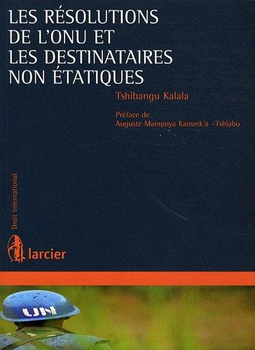 Les résolutions de l'ONU et les destinataires non étatiques par Tshibangu Kalala