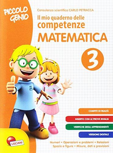Piccolo genio. Il mio quaderno delle competenze. Matematica. Per la Scuola elementare: 3