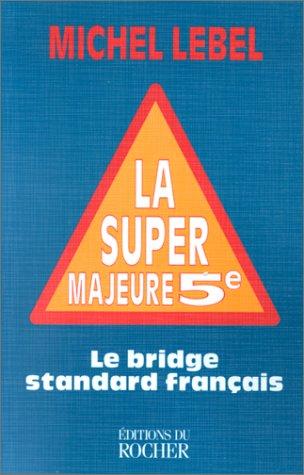 La super majeure cinquième. Le bridge standard
