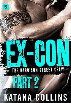 Ex-Con: Part 2: The Harrison Street Crew by [Collins, Katana]
