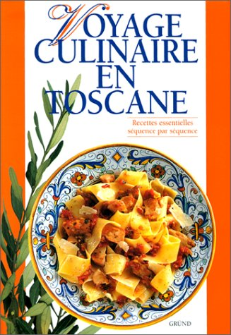 Voyage culinaire en Toscane