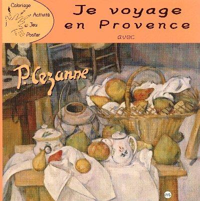 Je voyage en Provence avec Cézanne