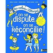Cahiers Filliozat - On se dispute, on se réconcilie - Les cahiers Filliozat - Dès 5 ans
