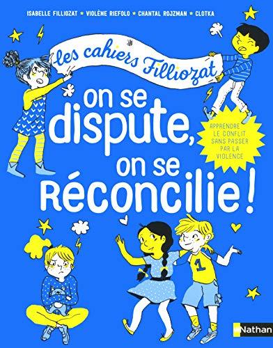 Cahiers Filliozat - On se dispute, on se réconcilie - Les cahiers Filliozat - Dès 5 ans par Isabelle Filliozat