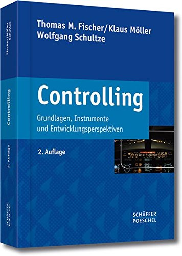Controlling.: Grundlagen, Instrumente und Entwicklungsperspektiven