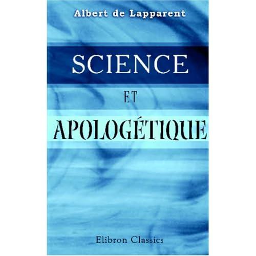 Science et Apologétique: Conférences faites à l\'Institut Catholique de Paris. Mai - juin 1905