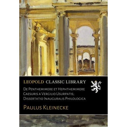 De Penthemimere et Hephthemimere Caesuris a Vergilio Usurpatis; Dissertatio Inauguralis Philologica