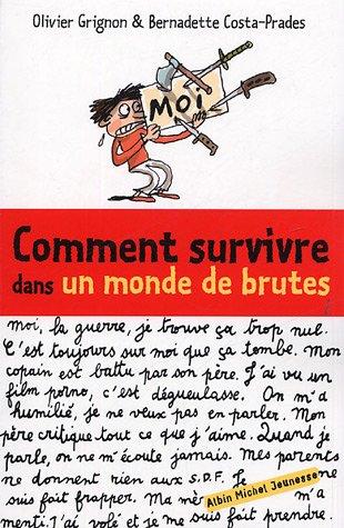 Comment survivre dans un monde de brutes par B. Costa-Olivier Grignon, J. Azam