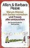 Warum Männer sich Socken wünschen und Frauen alles umtauschen: Der Survival-Guide für Weihnachten - Allan & Barbara Pease