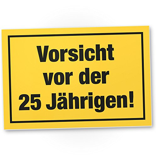 Vorsicht vor der 25 Jährigen, Kunststoff Schild - Geschenk 25. Geburtstag Frauen, Geschenkidee Geburtstagsgeschenk Fünfundzwanzigsten, Geburtstagsdeko / Partydeko / Party Zubehör / Geburtstagskarte