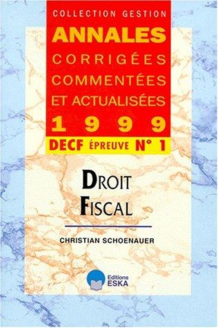 DECF N° 1 DROIT FISCAL. Annales 1999