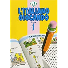 L ITALIANO GIOCANDO I (Easy Word Games in Five Languages, Book 1)