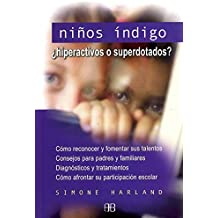 Ninos Indigo/ Indigo Children: Hiperactivos O Superdotados? / Hyperactive and Highly Gifted (Guias De Salud / Health Guides) (Spanish Edition) by Simone Harland (2006-02-04)
