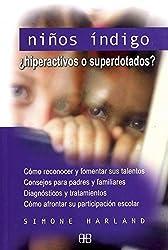 Ninos Indigo/ Indigo Children: Hiperactivos O Superdotados? / Hyperactive and Highly Gifted (Guias De Salud / Health Guides) (Spanish Edition) by Simone Harland (2006-02-04)