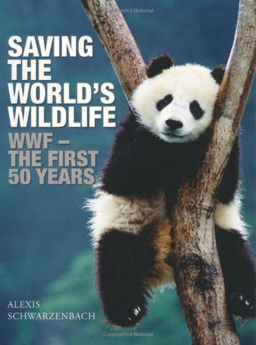 saving-the-worlds-wildlife-wwf-the-first-50-years-world-wildlife-fund-by-alexis-schwarzenbach-11-apr
