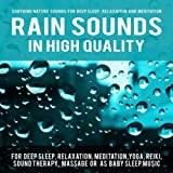 Rain Sounds in High Quality for Deep Sleep, Relaxation, Meditation, Yoga, Reiki, Sound Therapy, Massage or as Baby Sleep Music
