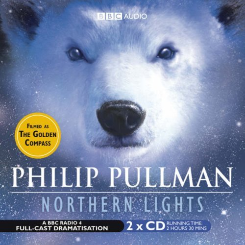 Northern Lights: BBC Radio 4 Full-cast Dramatisation (Radio Collection) by Philip Pullman (2003-01-06)