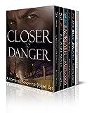 Closer To Danger: A Romantic Suspense Boxed Set