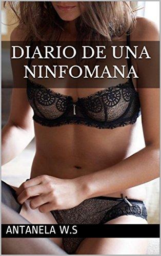 DIARIO DE UNA NINFOMANA por ANTANELA W.S