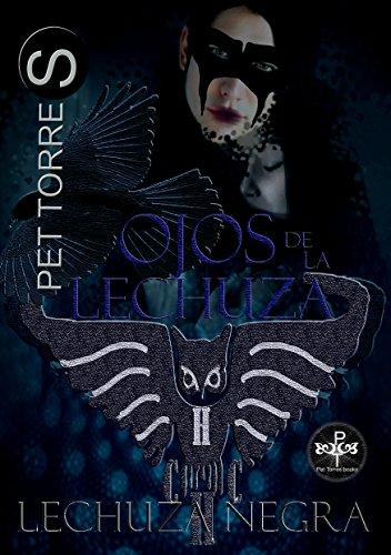 Ojos de la Lechuza (TRILOGÍA LECHUZA NEGRA nº 1) par Pet TorreS