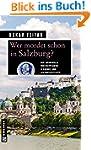 Wer mordet schon in Salzburg?: 11 Kri...