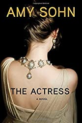 The Actress: A Novel by Sohn, Amy (2014) Hardcover