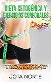Image de Dieta cetogénica y ejercicios corporales: Para disfrutar de una vida saludable: Alimentación Paleo y Calistenia (Cambi