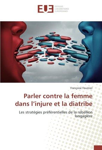 Parler contre la femme dans l'injure et la diatribe
