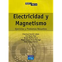 Prentice práctica: electricidad y magnetismo: Ejercicios y problemas resueltos