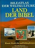 Bildatlas der Weltkulturen, Land der Bibel