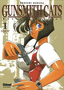 Gunsmith Cats Revised Edition Tome 1