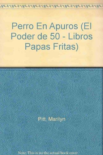 Perro En Apuros (El Poder De 50 - Libros Papas Fritas/Power 50 - Potato Chip Books) por Marilyn Pitt