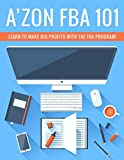 Amazon FBA 101: How To Amazon FBA 101 (English Edition)
