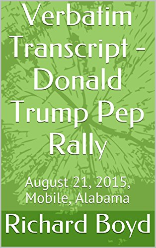 - Donald Trump Pep Rally: August 21, 2015, Mobile, Alabama (English Edition) ()