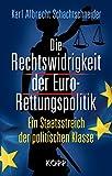 Die Rechtswidrigkeit der Euro-Rettungspolitik: Ein Staatsstreich der politischen Klasse