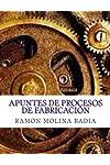 https://libros.plus/apuntes-de-procesos-de-fabricacion-facultad-de-ingenieria-de-epi-gijon/