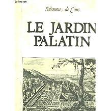Le Jardin palatin =: Hortus Palatinus (Le Temps des jardins) (French Edition)
