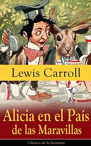 Alicia en el País de las Maravillas: Clásicos de la literatura por Lewis Carroll