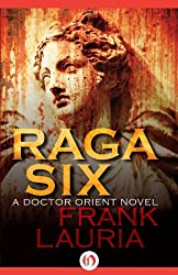 Raga Six: Volume 2 (Doctor Orient Novels) by Frank Lauria (2014-09-09)