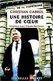 UNE HISTOIRE DE COEUR. Entretiens avec Claude Reichman