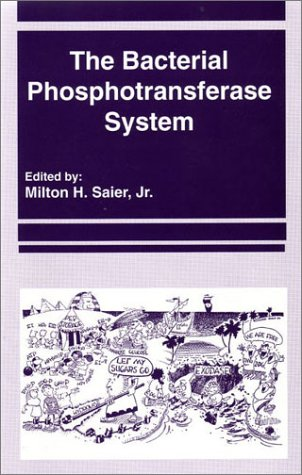 The Bacterial Phosphotransferase System (Jmmb Symposium)