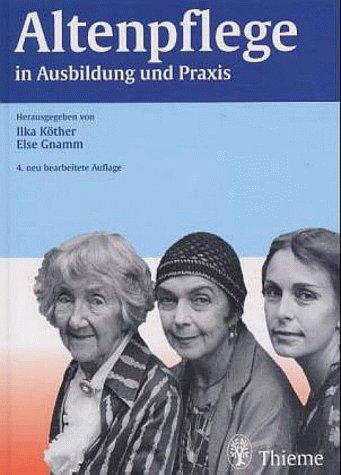 Altenpflege in Ausbildung und Praxis