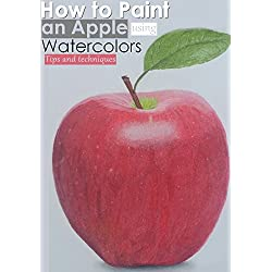 How to Paint an Apple with Watercolors : learn more about watercolor tips and techniques