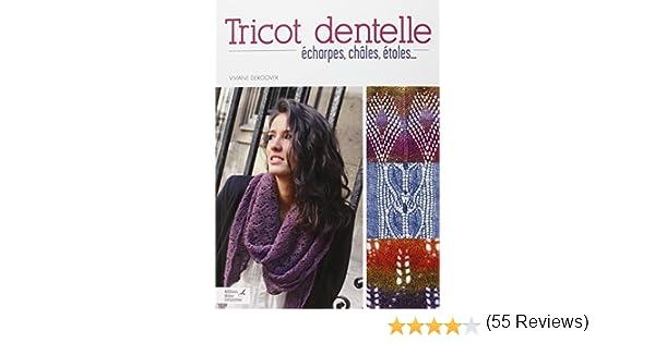 Amazon.fr - Tricot dentelle   Echarpes, châles, étoles... - Viviane  Deroover - Livres fb3af972e20