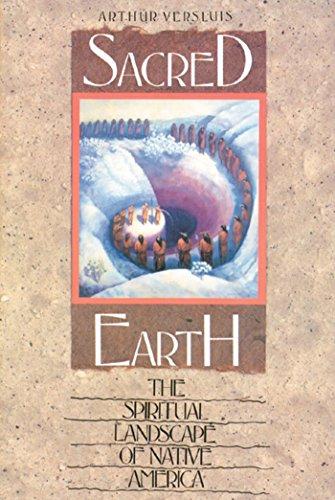 Sacred Earth: The Spiritual Landscape of Native America por Arthur Versluis