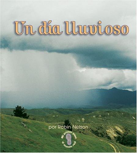Un Dia Lluvioso (Mi Primer Paso Al Mundo Real - Tiempo/first Step Nonfiction - Weather)