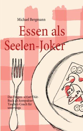 Essen als Seelen-Joker: Das Fragen- statt Diät-Buch als kompakter Taschen-Coach für unterwegs - Bergmann Tasche
