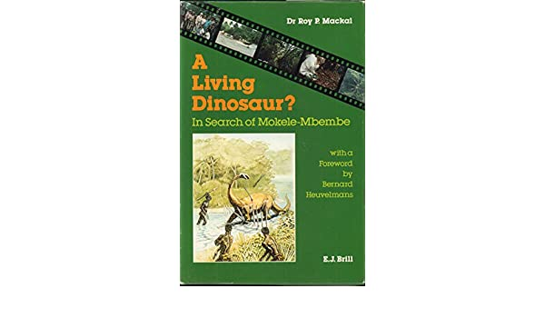 A Living Dinosaur? : In Search of Mokele-Mbembe: Amazon co uk: Roy P